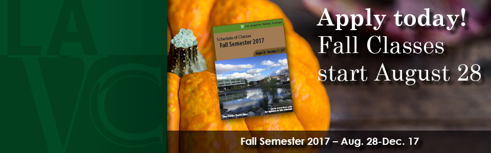 Apply today! Fall Classes start August 28. Fall Semester 2017 – Aug. 28-Dec. 17.
