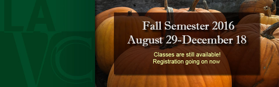 Fall Semester 2016 – August 29-December 18. Classes are still available! Registration going on now.