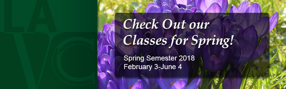 Check Out our Classes for Spring! Spring Semester 2018 February 3-June 4