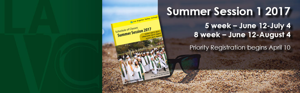 Summer Session 1 2017, 5 week classes, June 12-July 4. 8 week classes, June 12-August 4. Priority Registration begins April 10.