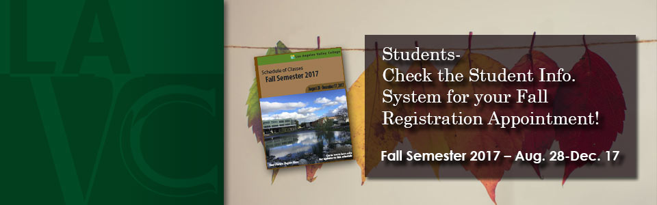 Students. Check the Student Information System for your Fall Registration Appointment.