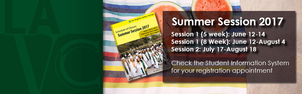 Summer Session 2017 Session 1 (5 week): June 12-14. Session 1 (8 Week): June 12-August 4. Session 2: July 17-August 18. Check the Student Information System for your registration appointment.