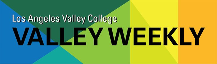 Los Angeles Valley College Valley Weekly