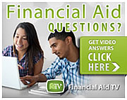 Financial Aid Questions? Get Video Answers. Click Here. Financial Aid TV