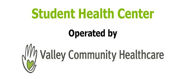 Student Health Center operated by Valley Community Healthcare